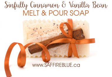 Sinfully Cinnamon & Vanilla Bean Melt & Pour Soap | @SaffireBlueInc