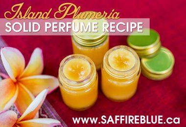Island Plumeria Solid Perfume Recipe | @SaffireBlueInc
